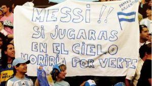 """""""Messi, jeśli będziesz grał w niebie, umrę aby cię zobaczyć"""""""