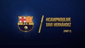 Xavi Hernández dla #CampNouLive – Część II